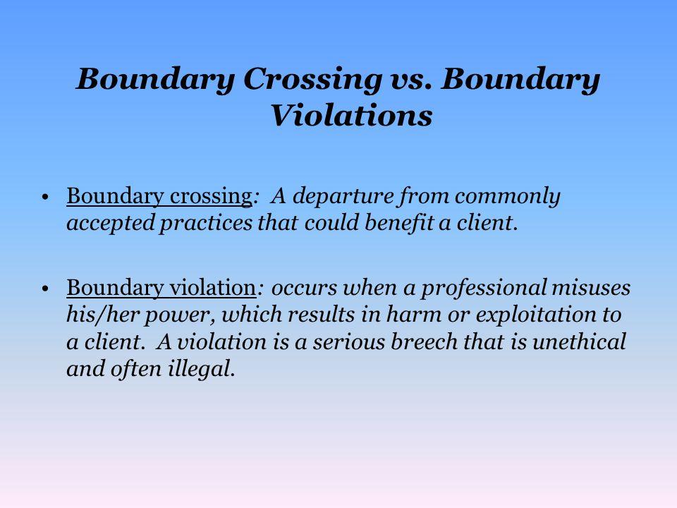 Boundary Crossing vs. Boundary Violations