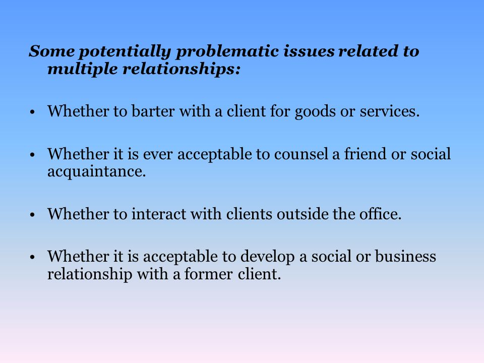 Some potentially problematic issues related to multiple relationships: