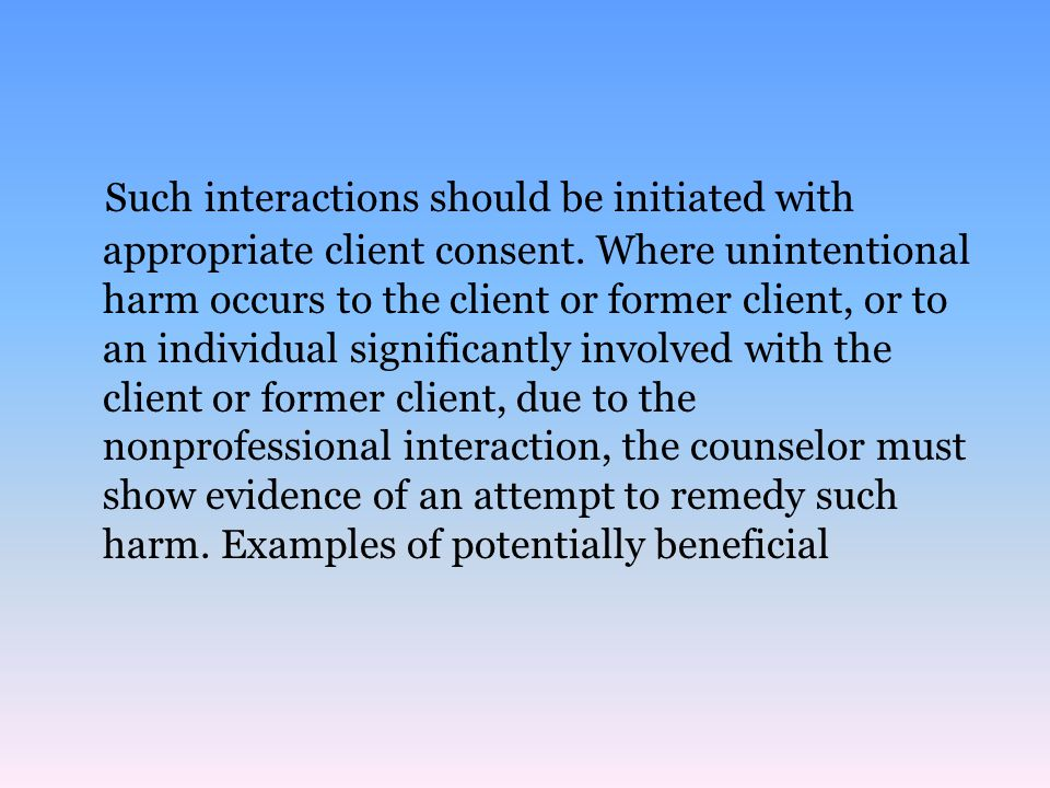 Such interactions should be initiated with appropriate client consent