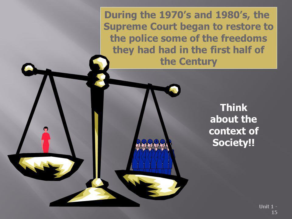 Supreme Court began to restore to the police some of the freedoms