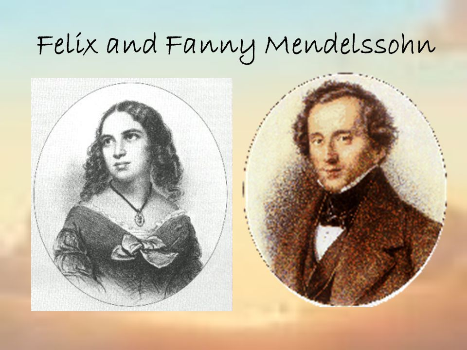 Felix and Fanny Mendelssohn