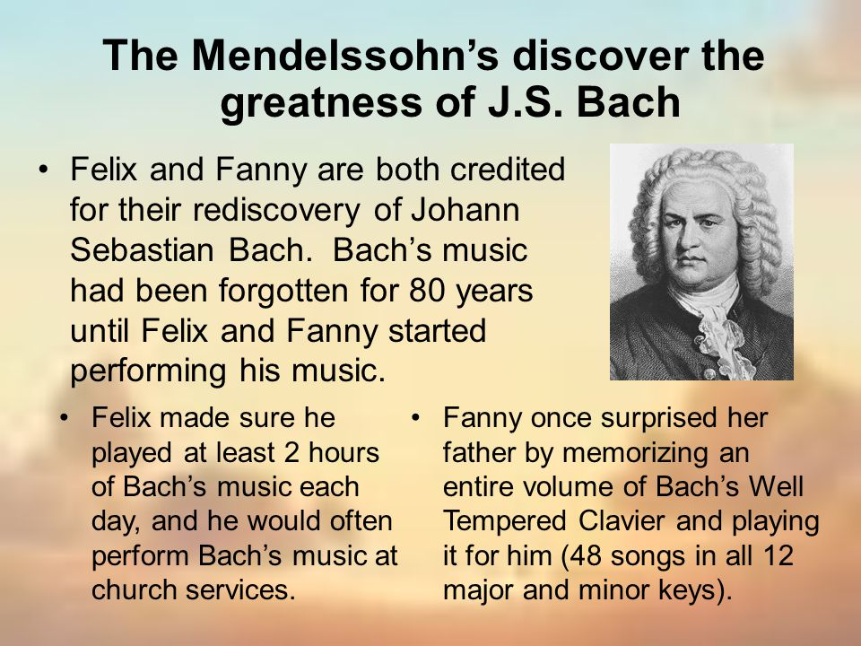 The Mendelssohn's discover the greatness of J.S. Bach