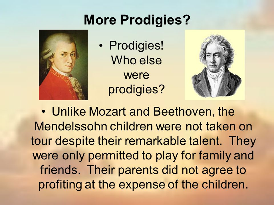 Prodigies! Who else were prodigies