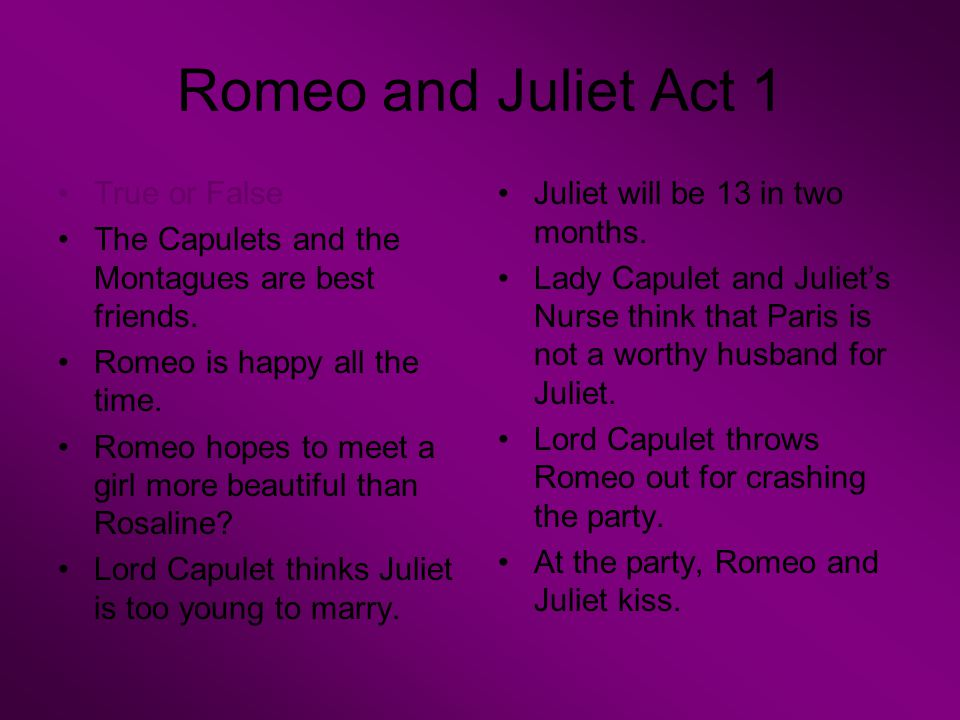 Romeo and Juliet Act 1 True or False
