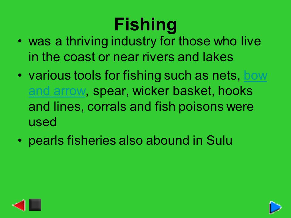 Fishing was a thriving industry for those who live in the coast or near rivers and lakes.