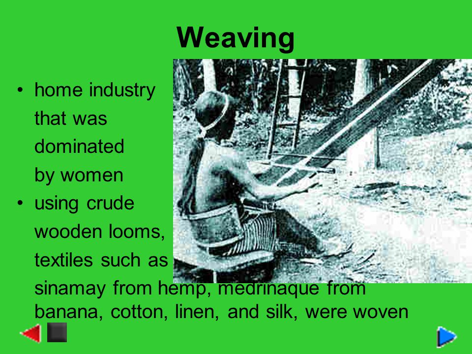 Weaving home industry that was dominated by women using crude