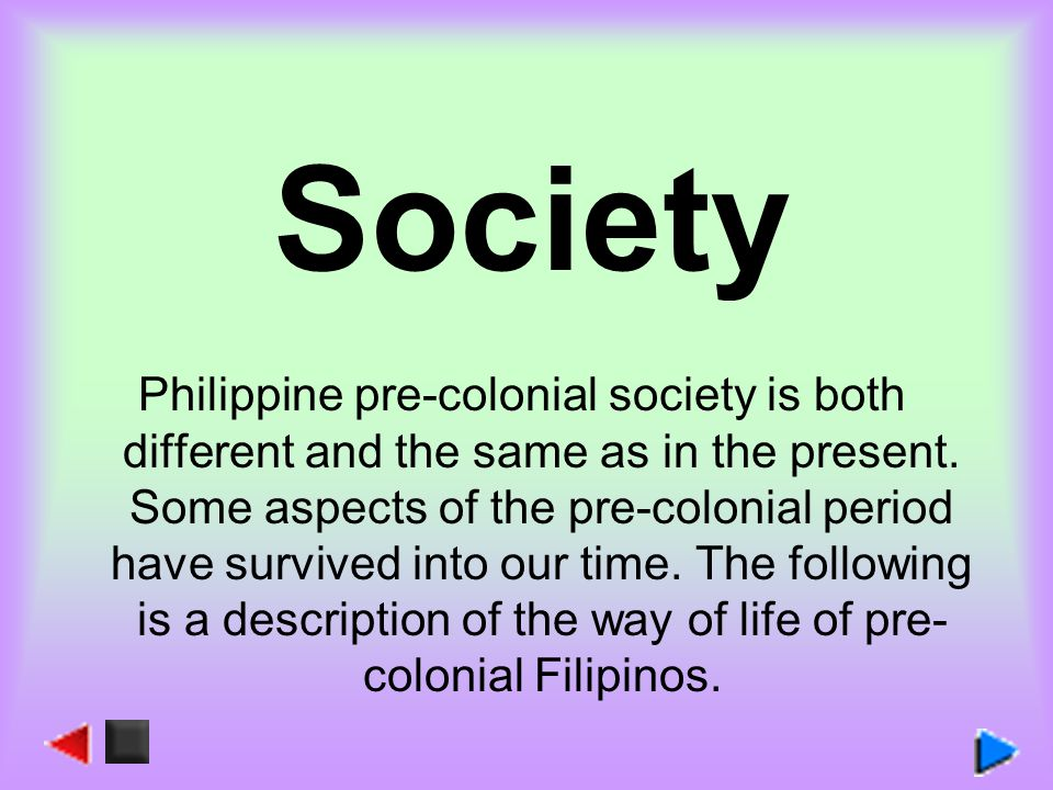 the pre colonial government of the filipinos What was life in the philippines before the coming of the spaniards find out by  taking this quiz i hope you enjoy it (author mikejamillon.