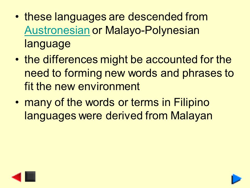 these languages are descended from Austronesian or Malayo-Polynesian language