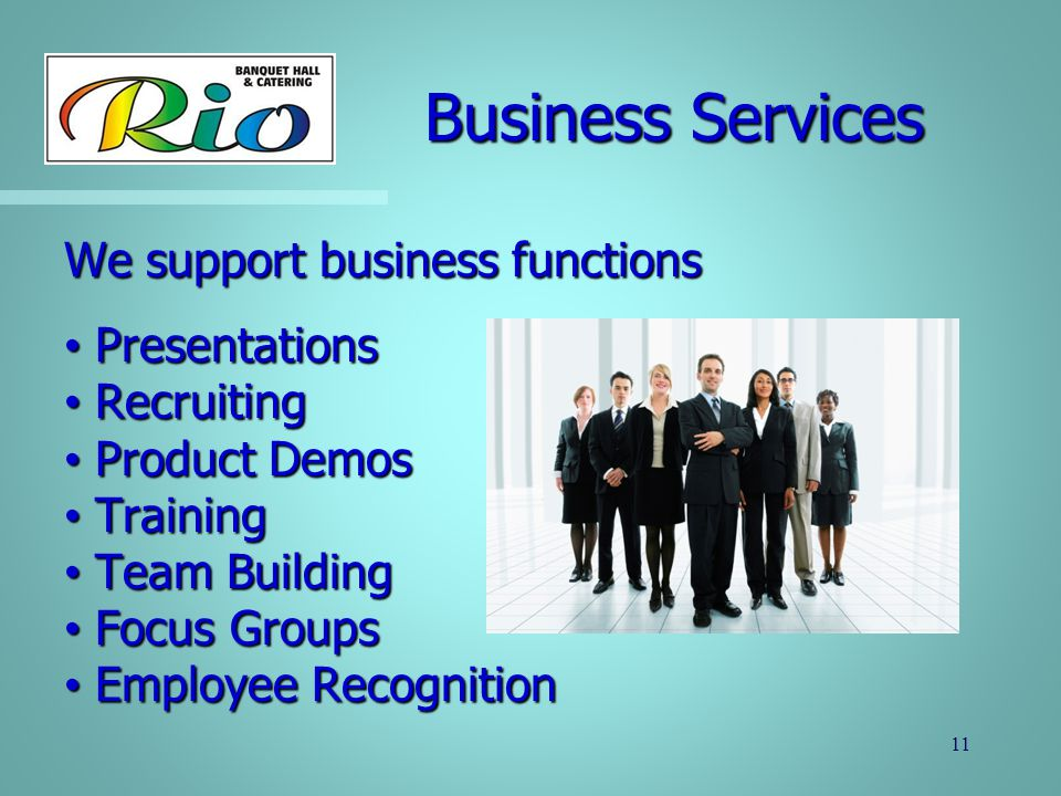 Business Services We support business functions Presentations