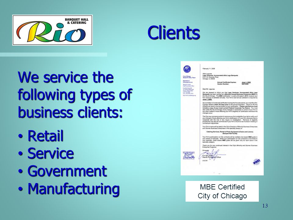 Clients We service the following types of business clients: Retail