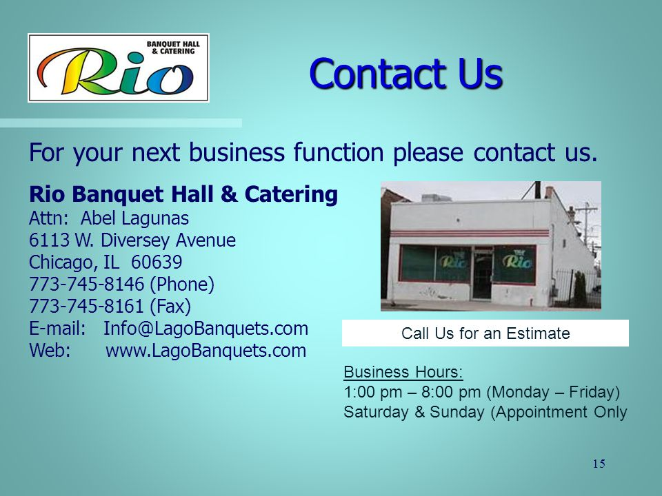 Contact Us For your next business function please contact us.