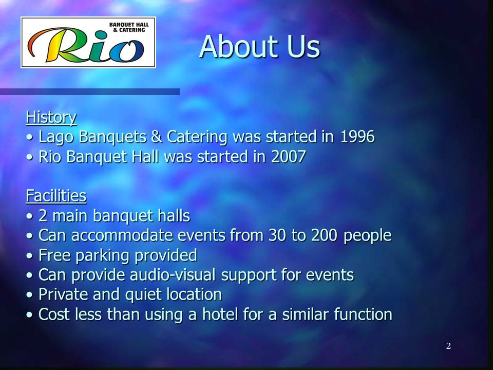 About Us History Lago Banquets & Catering was started in 1996