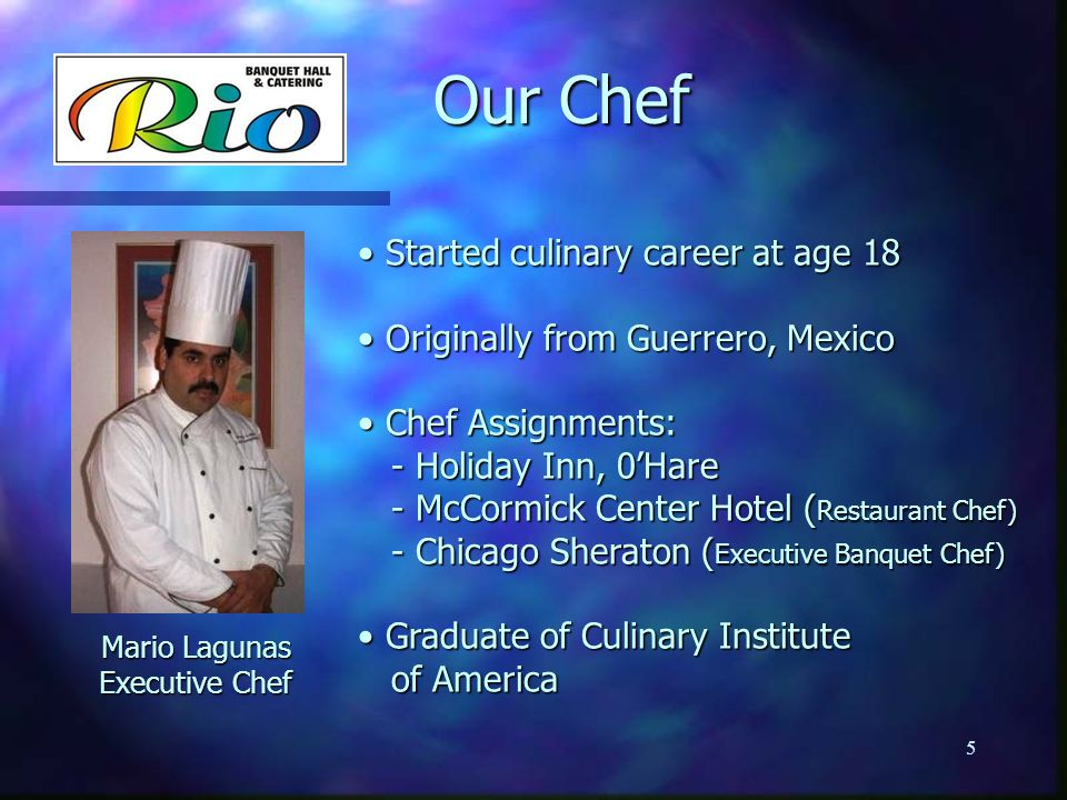 Our Chef Started culinary career at age 18