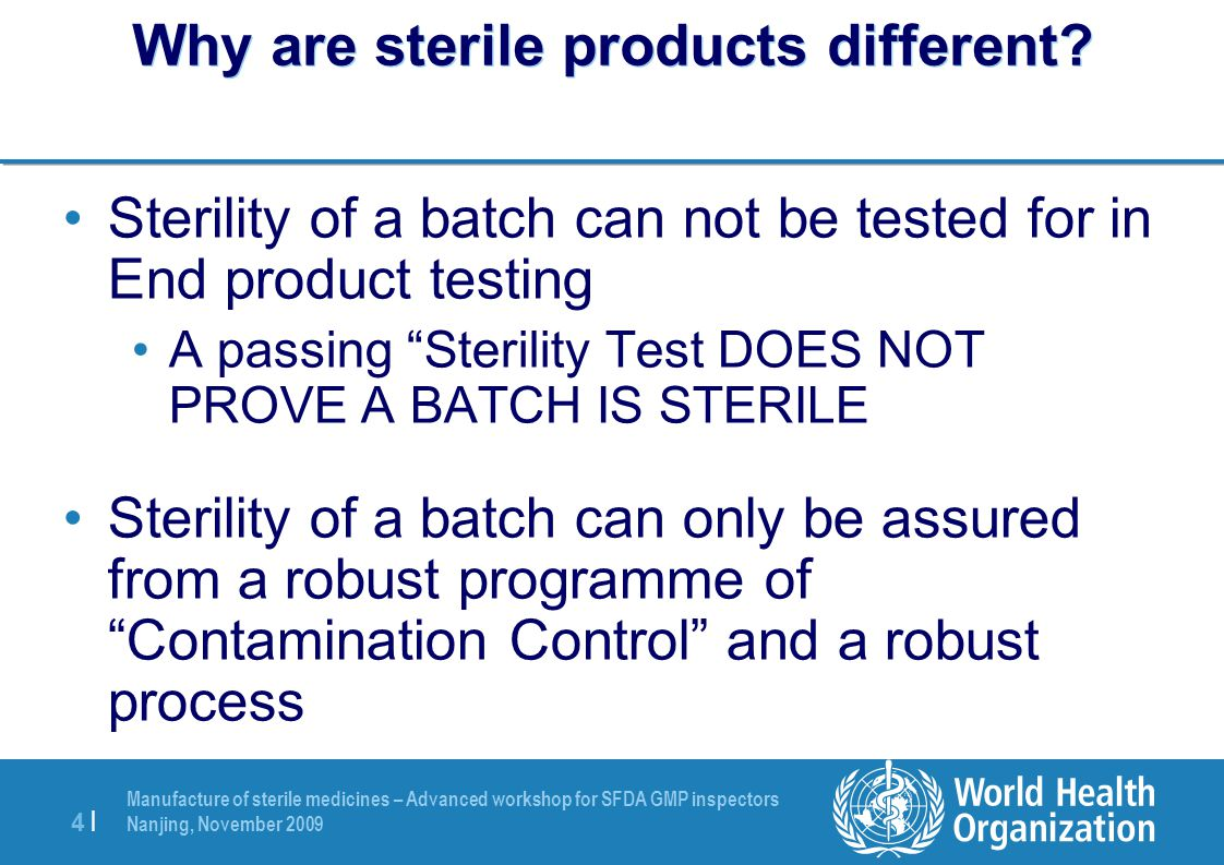 Why are sterile products different