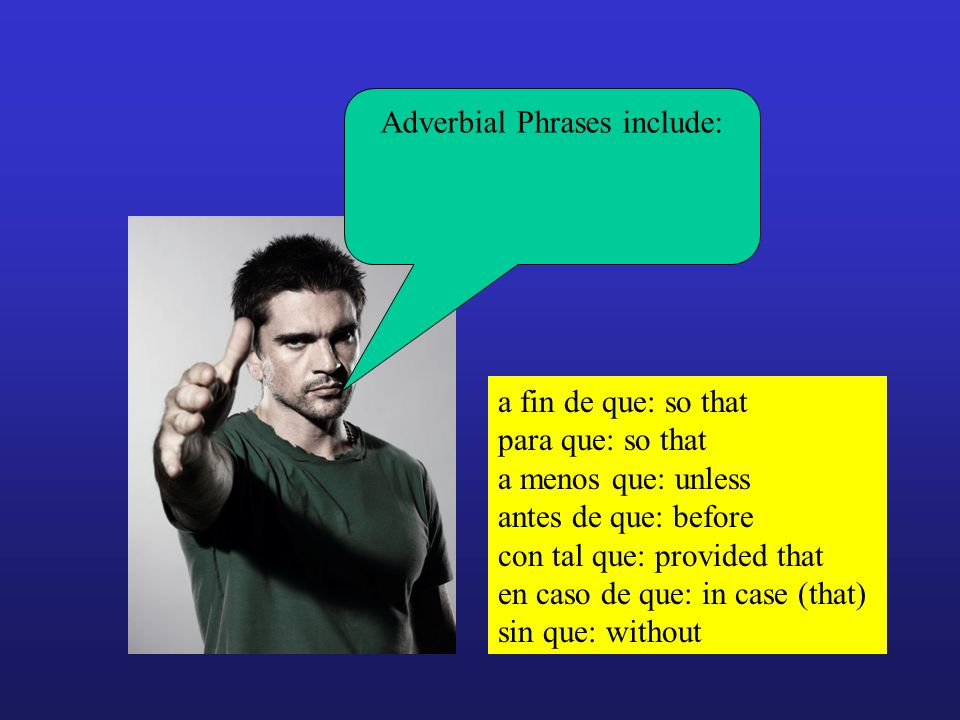 Adverbial Phrases include: