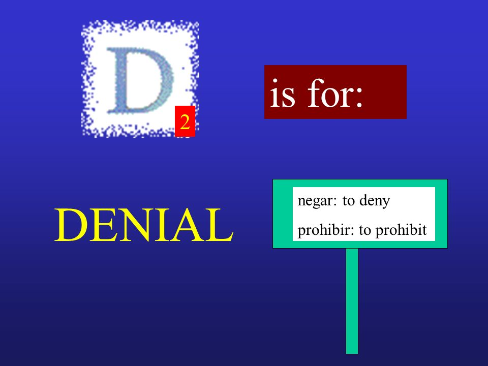 is for: 2 negar: to deny prohibir: to prohibit DENIAL