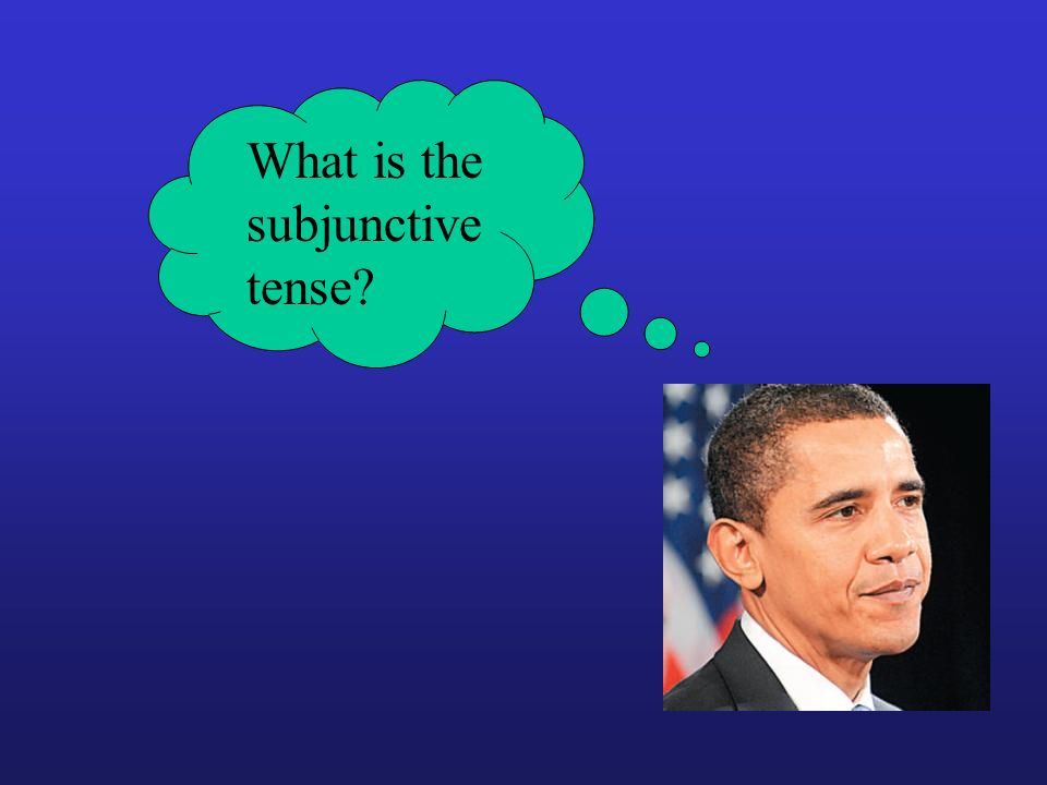 What is the subjunctive tense