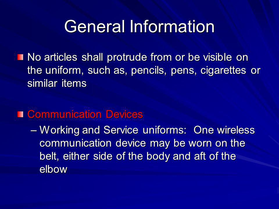 General Information No articles shall protrude from or be visible on the uniform, such as, pencils, pens, cigarettes or similar items.