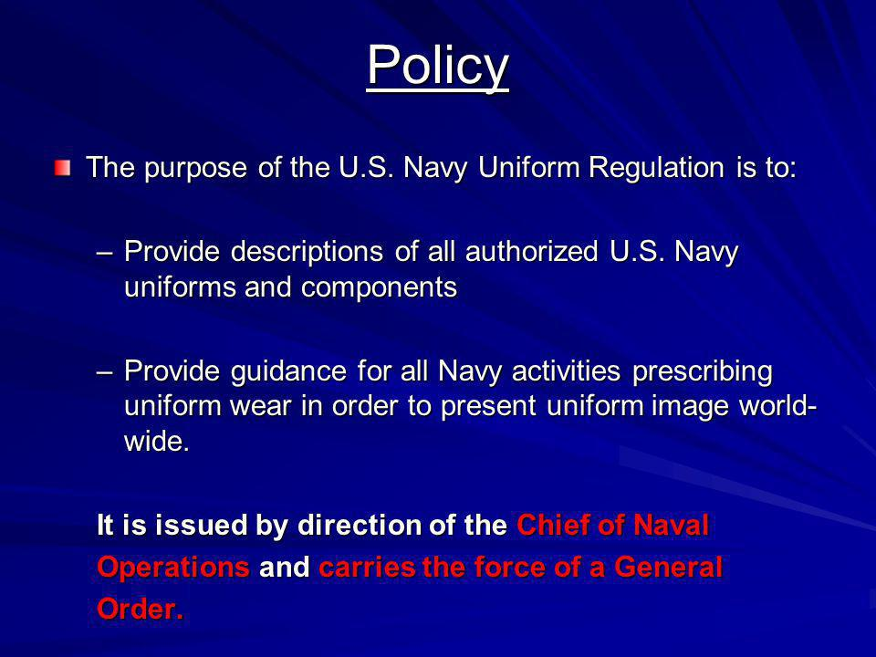 Policy The purpose of the U.S. Navy Uniform Regulation is to: