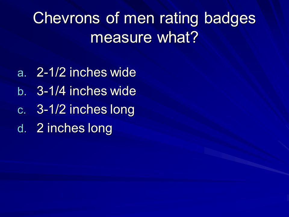 Chevrons of men rating badges measure what