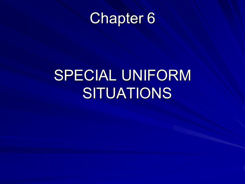 SPECIAL UNIFORM SITUATIONS