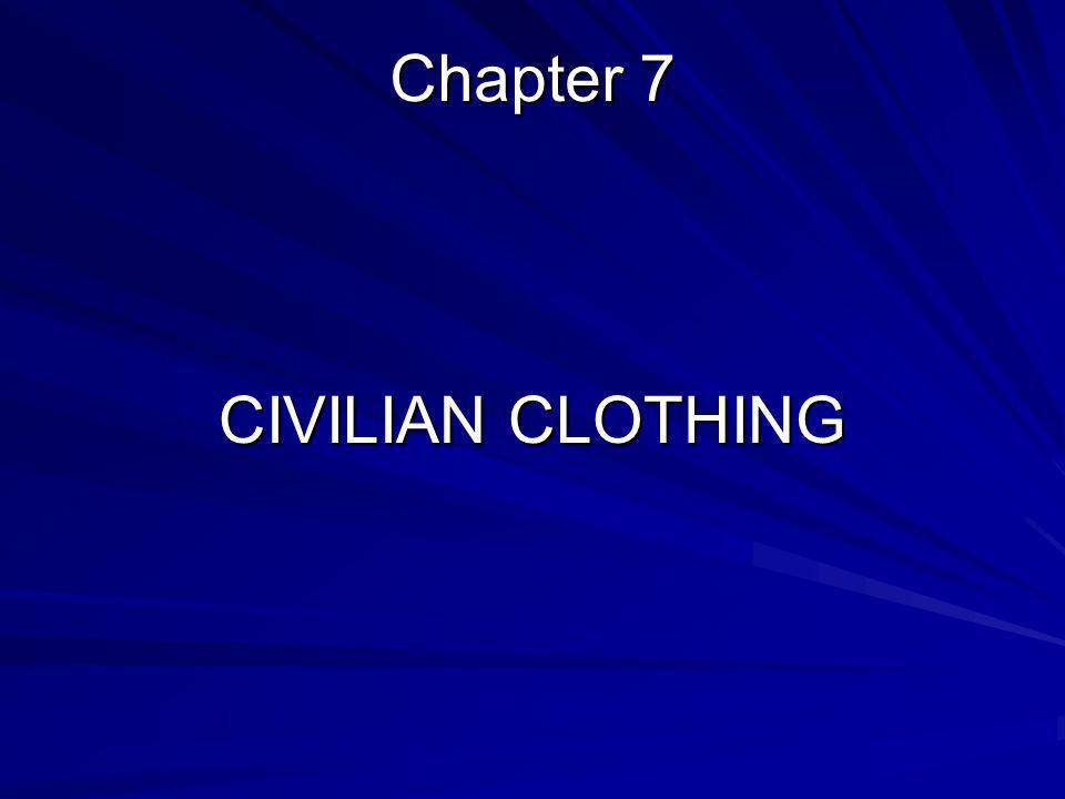 Chapter 7 CIVILIAN CLOTHING