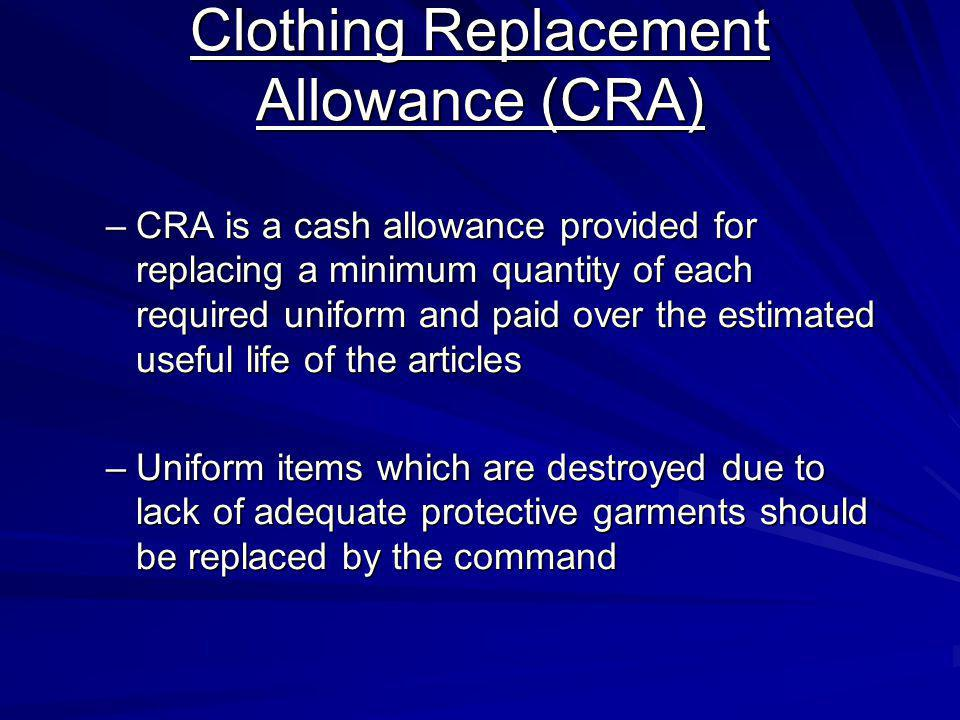 Clothing Replacement Allowance (CRA)