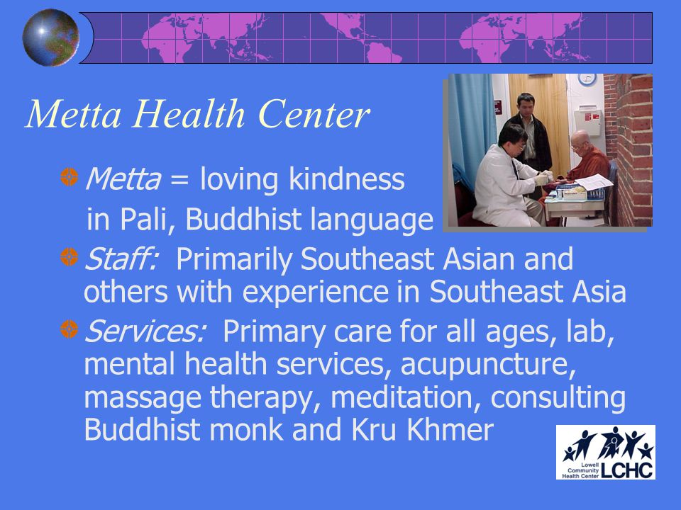 Metta Health Center Metta = loving kindness in Pali, Buddhist language