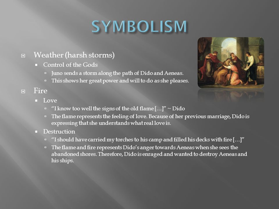 SYMBOLISM Weather (harsh storms) Fire Control of the Gods Love
