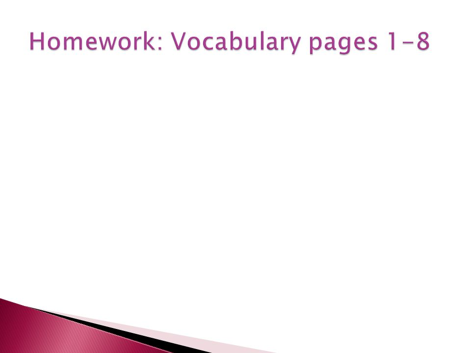 Homework: Vocabulary pages 1-8