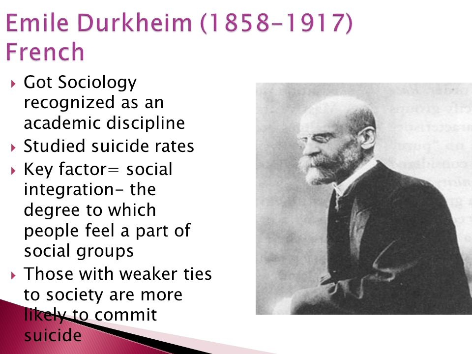 Emile Durkheim ( ) French