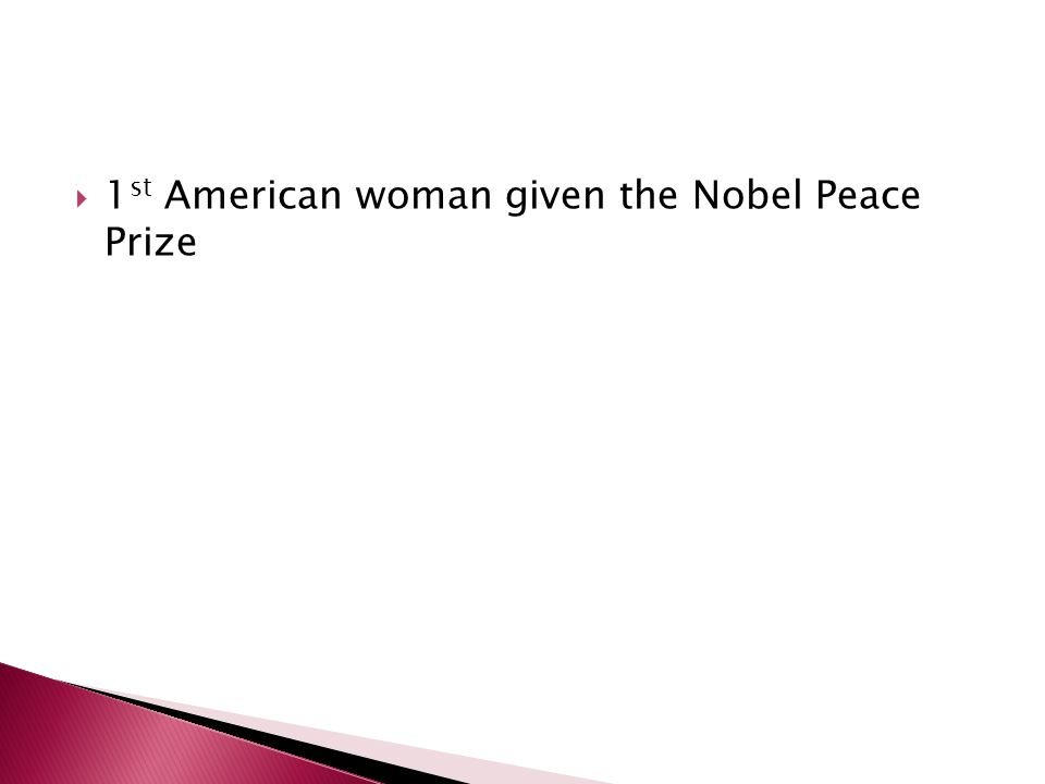 1st American woman given the Nobel Peace Prize