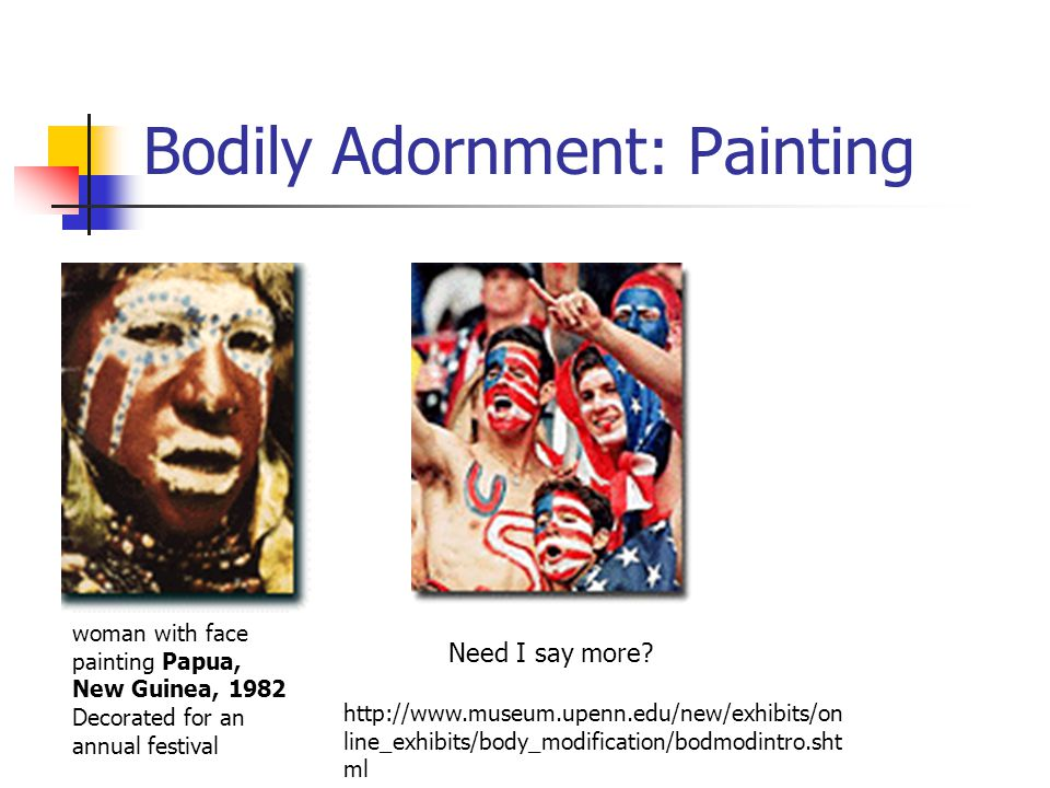 Bodily Adornment: Painting