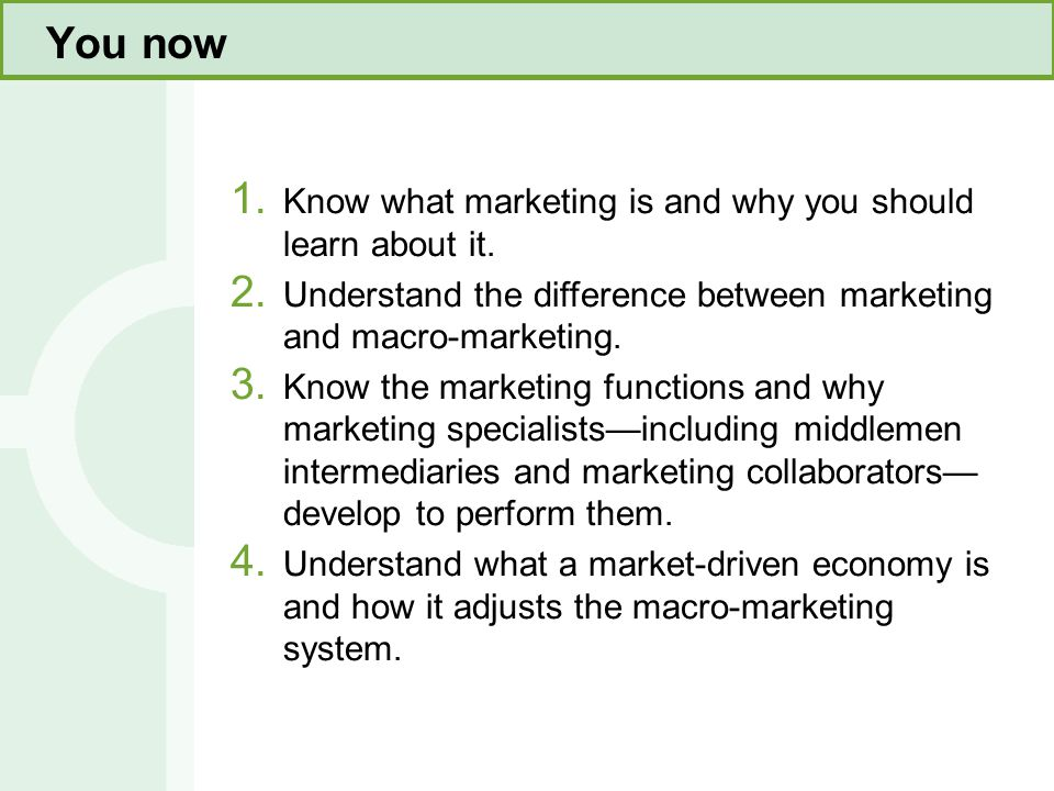 You now Know what marketing is and why you should learn about it.