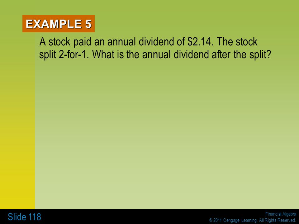 EXAMPLE 5 A stock paid an annual dividend of $2.14.