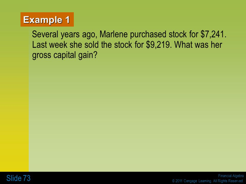 Example 1 Several years ago, Marlene purchased stock for $7,241.