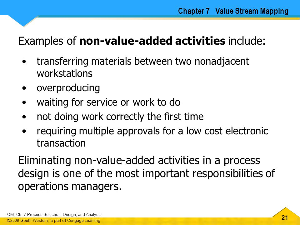 Examples of non-value-added activities include: