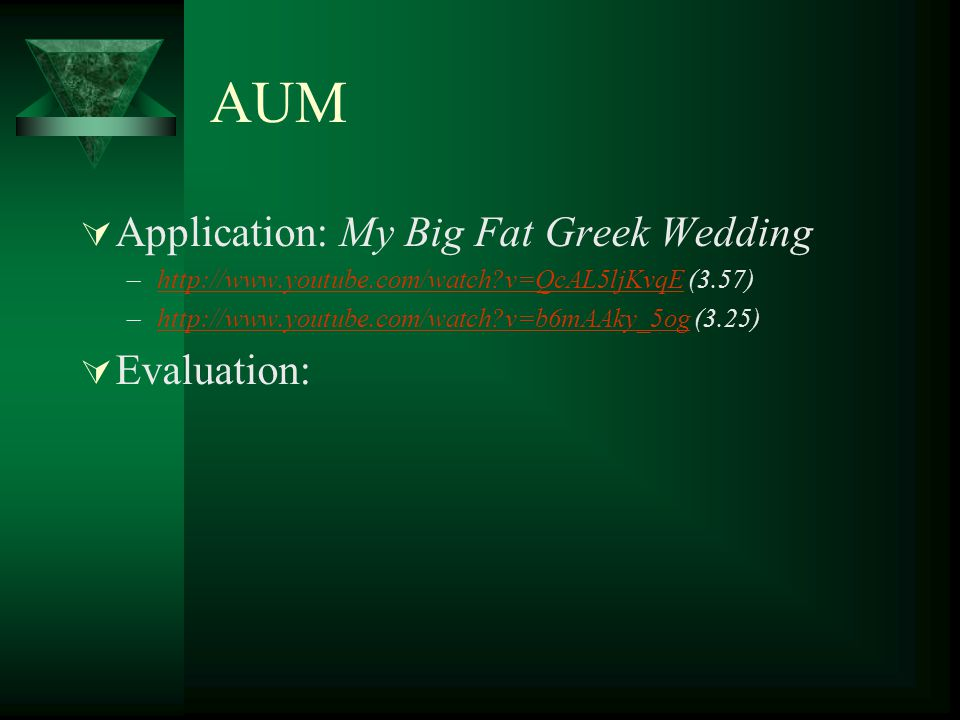 AUM Application: My Big Fat Greek Wedding Evaluation: