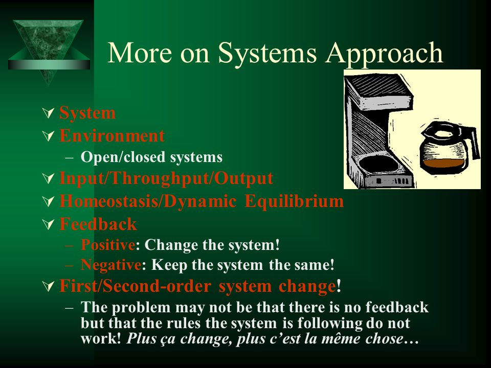 More on Systems Approach