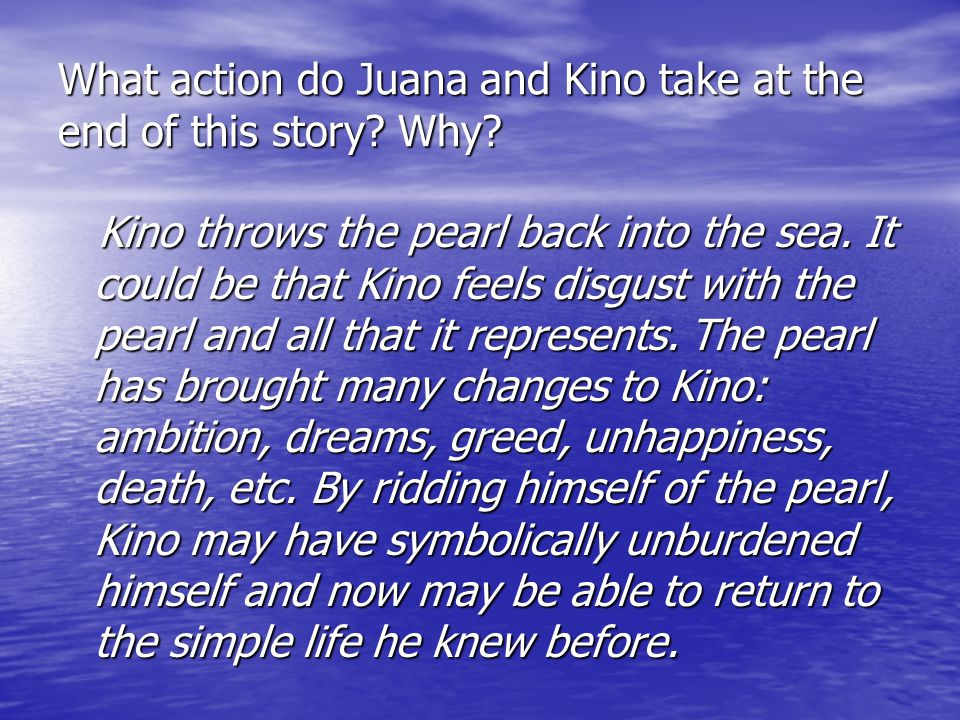 What action do Juana and Kino take at the end of this story Why