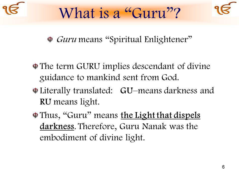 Guru means Spiritual Enlightener