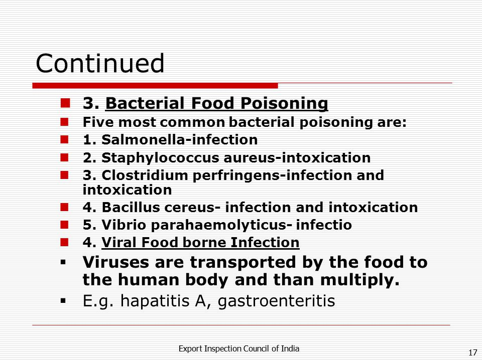 Continued 3. Bacterial Food Poisoning