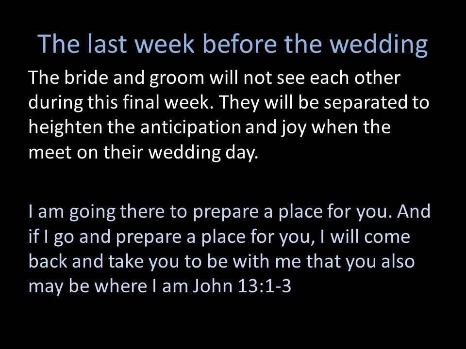 The last week before the wedding