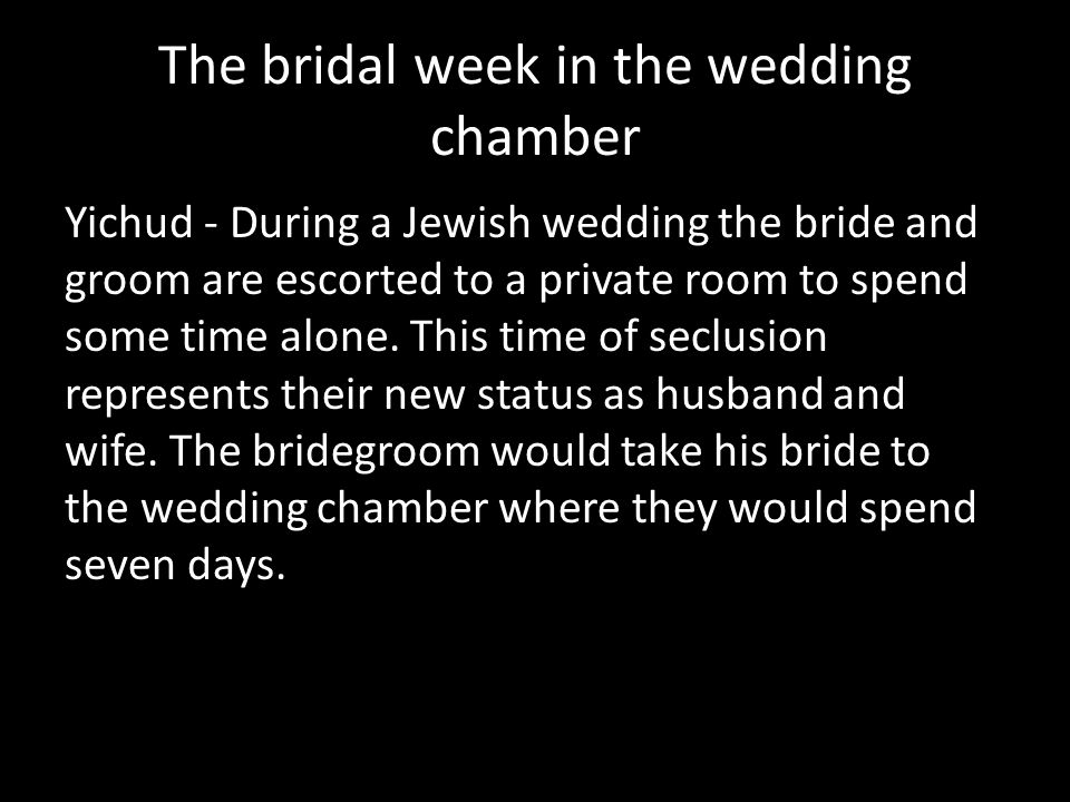 The bridal week in the wedding chamber