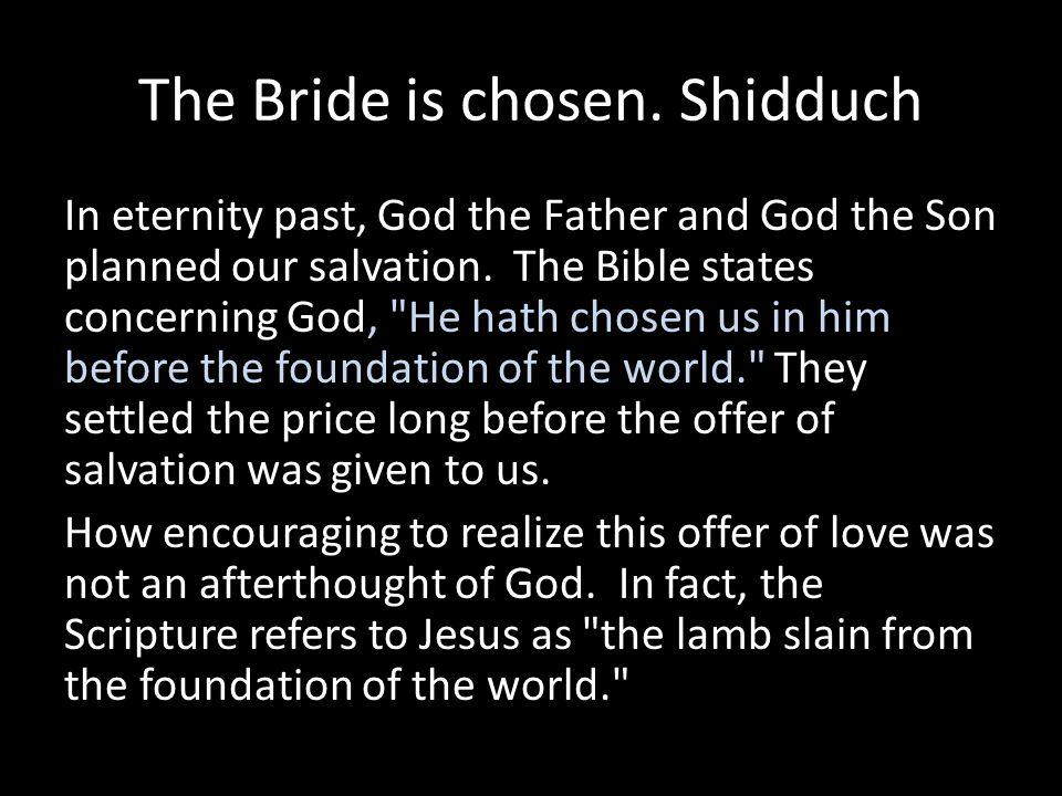 The Bride is chosen. Shidduch
