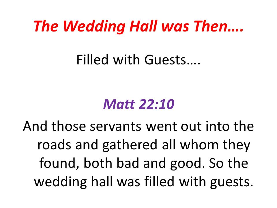 The Wedding Hall was Then….