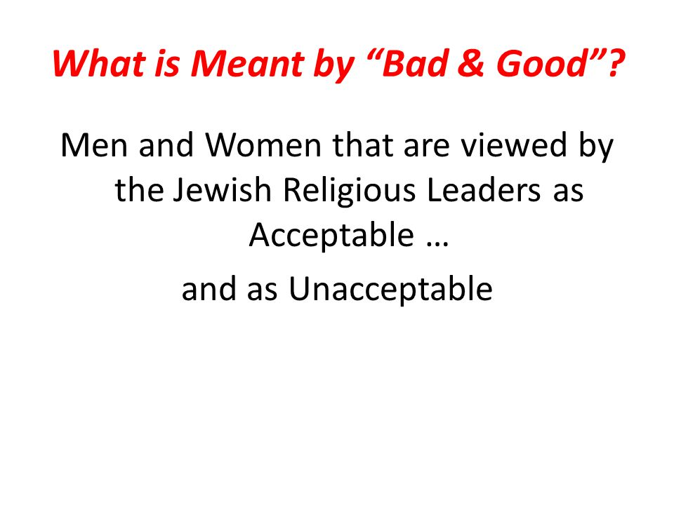 What is Meant by Bad & Good