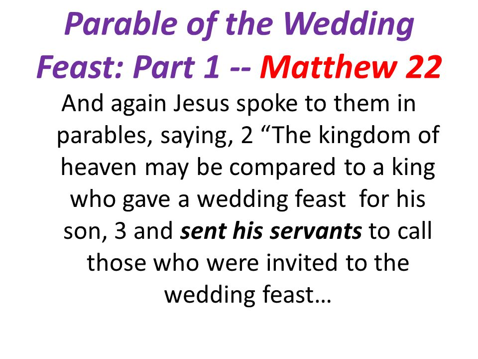 Parable of the Wedding Feast: Part 1 -- Matthew 22