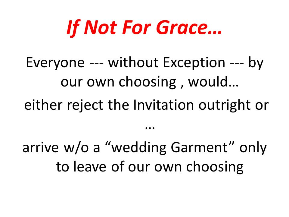 If Not For Grace…