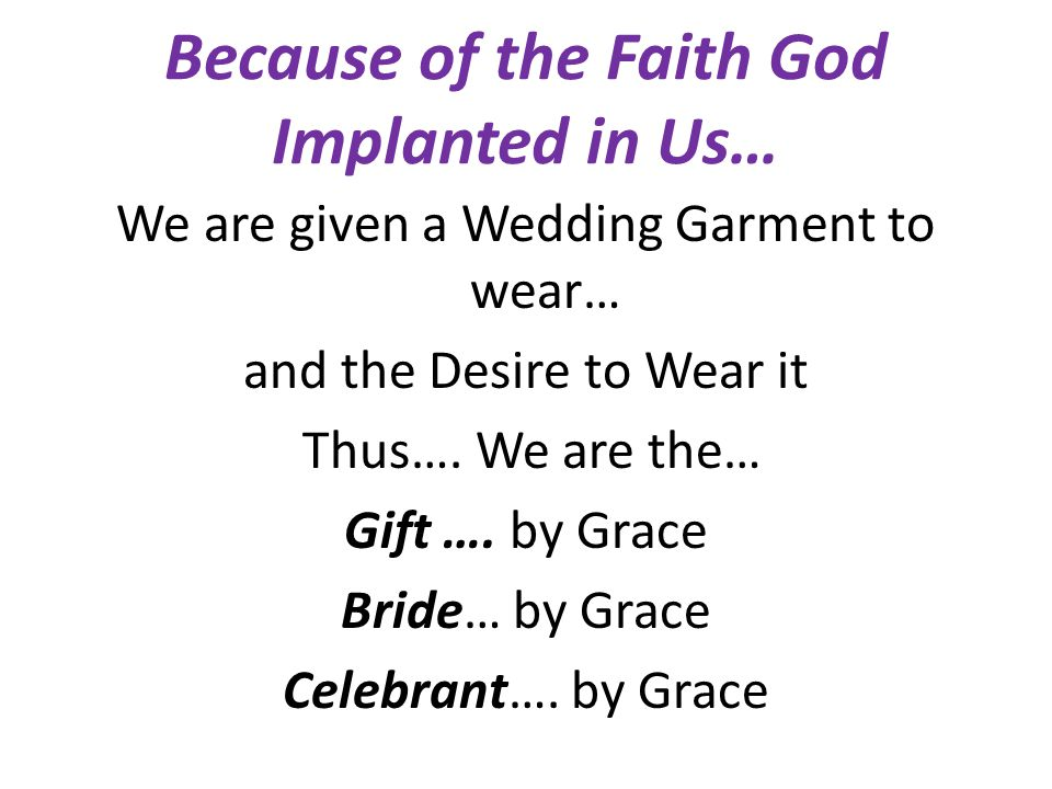 Because of the Faith God Implanted in Us…